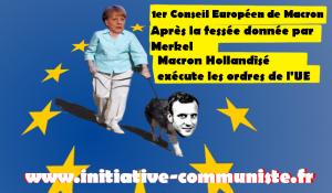 Macron pietinné par Merkel à Bruxelles : la dictature de l'UE décide, Macron exécute !