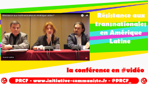 Résistance aux transnationales en Amérique Latine – la conférence en #vidéo