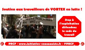 Vortex : soutien aux travailleurs en lutte !
