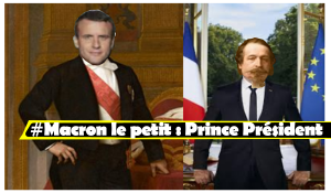#Macron le petit : Prince Président