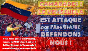 Camarades, le Venezuela est attaqué par l'Axe UE/USA, et ce sont tous les peuples qui sont visés !