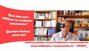 #vidéo : Que faire pour la renaissance communiste ? par Georges Gastaud