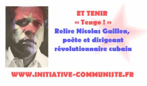 AVOIR ET TENIR (« Tengo ! ») avec Nicolas Guillen,  poète et dirigeant révolutionnaire cubain