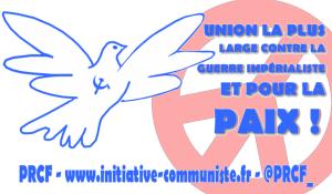 Pour la Paix mobilisons contre les guerres impérialistes ! lettre ouverte du PRCF aux communistes, aux insoumis et aux syndicalistes de lutte