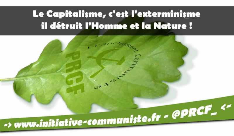 JE DEFENDS LA PLANETE, SON CLIMAT ET L'HUMANITE = JE COMBATS LE CAPITALISME ET L'IMPERIALISME ! dans - DROITS PRCF-communiste-écologie-800x467