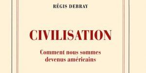 Régis Debray contre les Gallo-Ricains