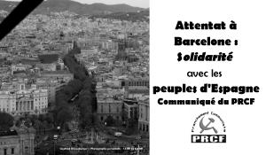 Attentat à Barcelone : solidarité avec les peuples d'Espagne. #Barcelone
