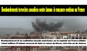 Bombardements terroristes saoudiens contre Sanaa : le massacre continue au Yemen