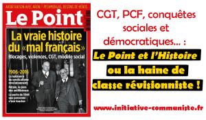 """CGT, PCF, conquêtes sociales et démocratiques : """"Le Point"""" et l'Histoire, ou la haine de classe révisionniste !"""