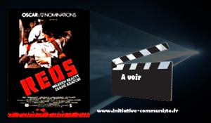 Reds (Rouges) : un film à voir et revoir sur la vie de John Reed et la révolution d'Octobre [1917 -2017]