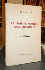 Relire « La sainte famille existentialiste » d'Henri Mougin