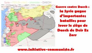 Guerre contre Daech : la Syrie gagne d'importantes batailles pour lever le siège de Daech sur Deir Es Zorr.