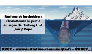 Racisme et fascisation : Charlotteville la partie émergée de l'Iceberg USA – par Joe Kaye