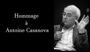 Hommage à Antoine Casanova (1935-2017)