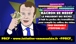 Président des riches, Macron supprime l'ISF et donne 3 milliards d'euros aux grandes fortunes !