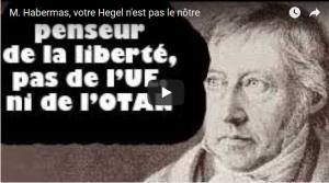 M. Habermas, votre Hegel n'est pas le nôtre  par Aymeric Monville #vidéo