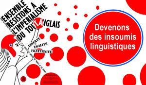 Devenons des insoumis linguistiques !