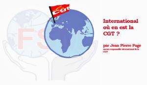 Internationalement, où en est la CGT ? par Jean Pierre Page
