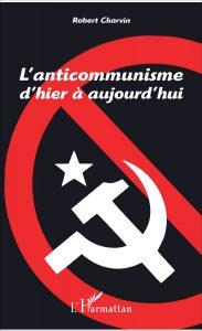 Vidéo : L'anticommuniste d'hier à aujourd'hui par Robert Charvin