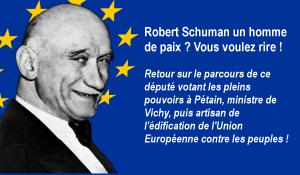 Robert Schuman un homme de paix? Vous voulez rire! – par Jean Pierre Combe