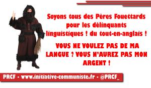 Soyons tous des Pères Fouettards pour les délinquants linguistiques du tout-en-anglais !