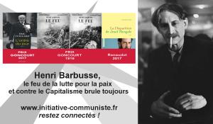 #Goncourt : Henri Barbusse, le feu de la lutte pour la paix et contre le Capitalisme brûle toujours. Par Pierre Pranchère – résistant FTPF
