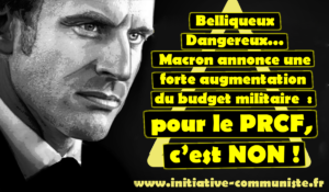 Forte augmentation du budget militaire annoncée par Macron : pour le PRCF, c'est NON !