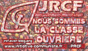 Nous sommes la classe ouvrière #JRCF