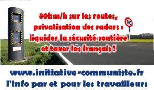 80km/h sur les routes, privatisation des radars : liquider la sécurité routière et taxer les français !