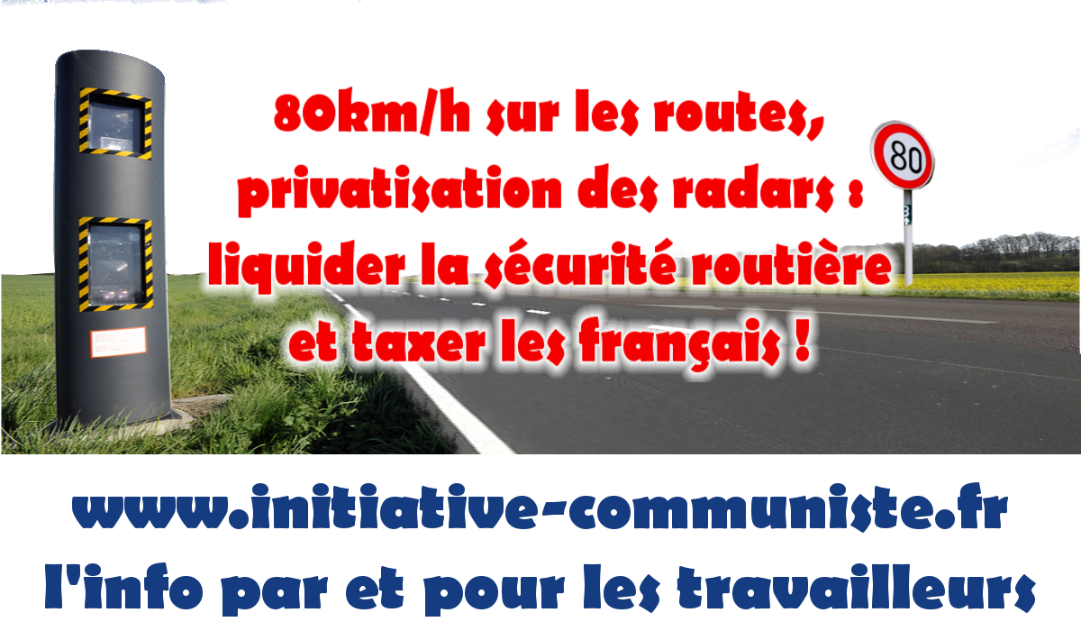 80km h sur les routes privatisation des radars liquider la s curit routi re et taxer les. Black Bedroom Furniture Sets. Home Design Ideas