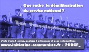 Que cache  la démilitarisation du service national? – par Jean Pierre Combe