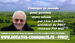 Changer ce monde pour pouvoir vivre mieux par Léon Landini, président du PRCF, résistant FTP MOI #salondelagriculture