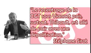 """Stéphane Sirot """"Le recentrage de la CGT sous Viannet puis, surtout, Thibault, est allé de pair avec une dépolitisation."""""""