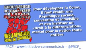 Pour développer la Corse, il faut établir une République sociale, souveraine et indivisible et non instituer un « droit à la différenciation » mortel pour la Nation toute entière