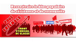 Reconstruire le bloc populaire  de résistance et de reconquête – l'appel du Front Syndical de Classe