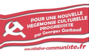 POUR UNE NOUVELLE HEGEMONIE CULTURELLE PROGRESSISTE – par Georges Gastaud