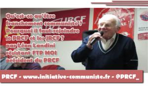 Qu'est ce qu'être franchement communiste ? Pourquoi rejoindre le PRCF ? par Léon Landini