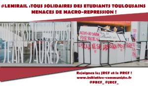 #mirail TOUS SOLIDAIRES DES ETUDIANTS TOULOUSAINS MENACES DE MACRO-REPRESSION !