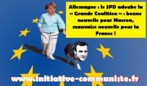 Allemagne : le SPD adoube la « Grande Coalition » : bonne nouvelle pour Macron, mauvaise nouvelle pour la France !