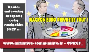 Privatisation de la SNCF, des routes nationales, des aéroports : Macron brade la France en appliquant les ordres de l'UE MEDEF