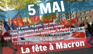 #19avril #5mai Vite tous ensemble dans une manifestation nationale pour faire #LaFeteAMacron et ses donneurs d'ordre UE / MEDEF !