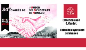 Entretien avec Olivier Cardot, secrétaire général adjoint de l'Union des Syndicats de Monaco