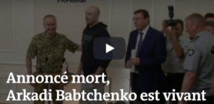 Miracle à Kiev: Arkadi Babtchenko tué de trois balles ressucite ! #fakenews