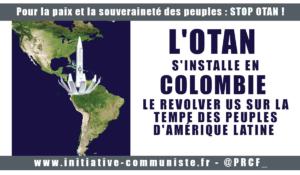 L'OTAN s'installe en Colombie : UN REVOLVER SUR LA TEMPE DES PEUPLES D'AMÉRIQUE LATINE ET DU VENEZUELA EN PARTICULIER