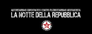 Italie : Autoritarisme eurocratique contre néofascisme plébiscitaire: c'est la nuit de la République