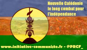 Referendum en Nouvelle Calédonie : le long combat contre le colonialisme pour la souveraineté populaire .