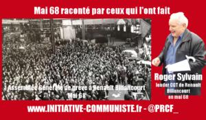 Mai 68 raconté par un de ses leaders, Roger Silvain, de la CGT Renault Billancourt
