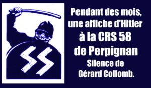 Pendant des mois, une affiche d'Hitler à la CRS 58 de Perpignan. Silence de Gérard Collomb.
