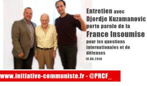 Vidéo : Entretien avec Djordje Kuzmanovic, porte parole de la France Insoumise pour les questions internationales et de Défense