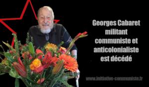 Georges Cabaret, militant communiste et anticolonialiste, est décédé !